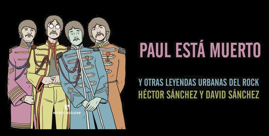 Paul está muerto y otras leyendas urbanas del rock.