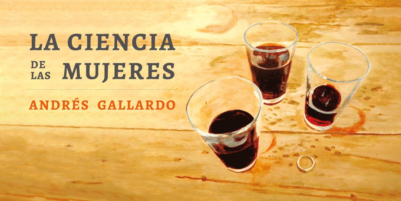 Presentación novela LA CIENCIA DE LAS MUJERES de Andrés Gallardo
